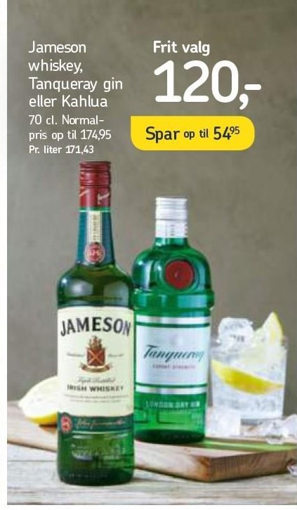Jameson Whiskey, Tanqueray Gin eller Kahlua