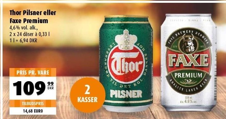 Thor Pilsner eller Faxe Premium 2 ks