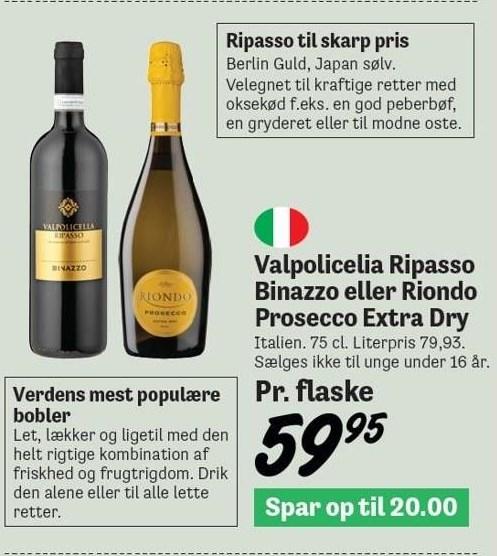 Valpolicelia Ripasso Binazzo eller Riondo Prosecco Extra Dry